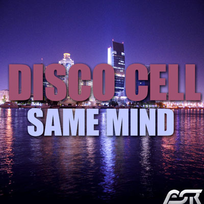 DISCO CELL SAME MIND