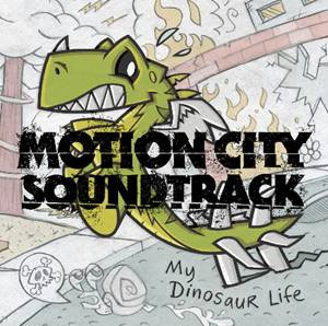 Motion City Soundtrack - MY DINOSAUR LIFE CD COVER